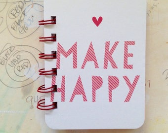 Make Happy - Mini Jotter Notebook