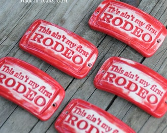 Pottery Bead This ain't my first RODEO, Western cuff bead in Tamale Red