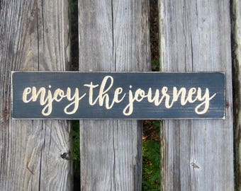 enjoy the journey sign,enjoy the journey,wood sign,sign,home decor,gift,life is a journey,rustic sign,journey,inspirational sign,rustic,wood