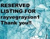 RESERVED Listing for rayvegrayson1. Thanks