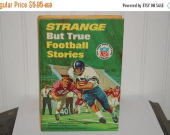 25% OFF SaLe ...... Strange But True FOOTBALL Stories - Stories of Odd, Humorous and Incredible Moments in Football History - Vintage Hardba