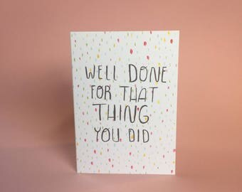 Well done for that thing you did - congratulations celebration card