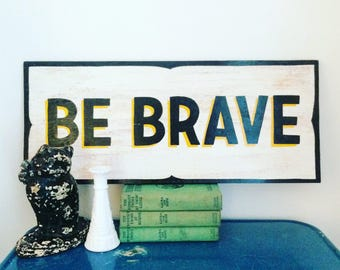 Be Brave handpainted sign