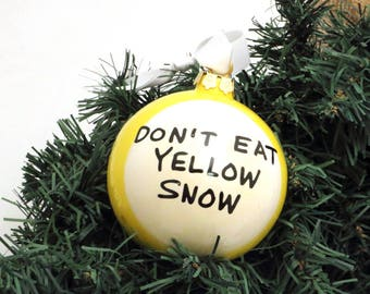 Funny Christmas Ornament Don't Eat Yellow Snow handmade ceramic ball ornament by Lennymud