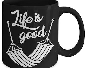 Life Is Good Happiness Existence Coffee Mug