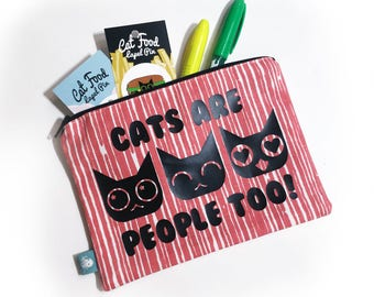 'Cats Are People Too!'  Zipper Pouch