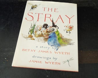 The Stray by Betsy Wyeth Art by Jamie Wyeth - Children's Vintage Book - First Edition Book 1979  Fantasy