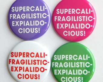 """Mary Poppins 1.5"""" Supercalifragilisticexpialidocious, Disney Pin, Backpack Pin, Kitchen Fridge Magnet, Hat Pins, Cruise Door Magnet (38mm)"""