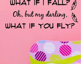What If I Fall...What If You Fly?.....Inspirational Fearless Children Life Quotes Wall Words Sayings Lettering Removable Home Decal