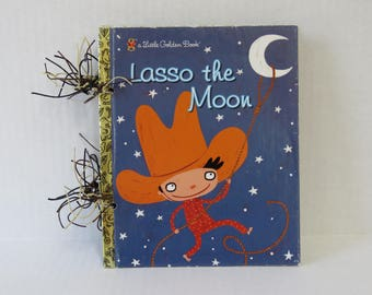 Lasso The Moon Book, Little Golden Book, Cowboy Book, Wild West Book, Activity Book, Handmade Notebook.