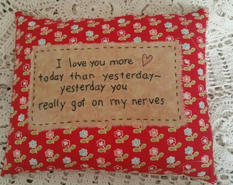 Prim Stitchery Love You More Today Pillow ~OFG
