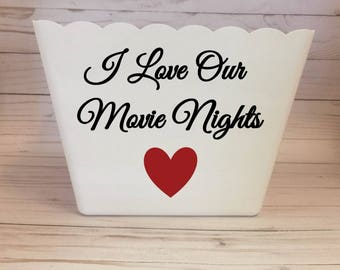 I love our movie nights, popcorn tub, Valentines Day gift ideas, newlywed gifts, family gifts, popcorn theme party, movie party favors