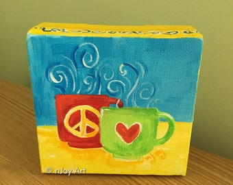Peace & Love Coffee Mug Art 4x4 acrylic canvas Mini Painting