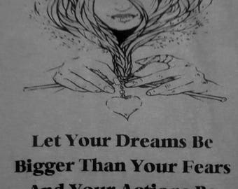 Let your dreams be bigger then your fears and your actions be louder then your words. Crew neck T-shirt