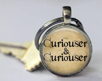 ON SALE Alice In Wonderland Quote Curiouser and Curiouser Keychain Key Fob in Silver or Bronze