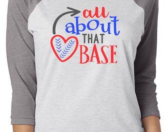 All About that Base Raglan Saying Baseball Tee