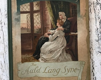 Antique Poetry Book - For Auld Lang Syne - Beautiful Illustrated Book form the late 1800s