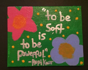 To Be Soft... Canvas