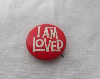 vintage 1970s Pin Back Button I Am Loved       dr31