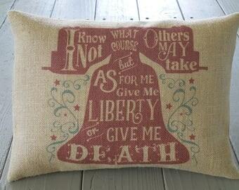 Liberty Burlap Pillow, Patrick Henry Quote,  Patriotic,  USA,  Primitive Americana, Farmhouse Pillows, INSERT INCLUDED