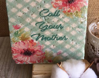 """Call Your Mother coaster or home and dorm decor 4""""x4"""""""