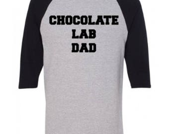 Chocolate Lab Dad Raglan Tee. Dog Breed Raglan Shirt. Dog Lover Gift. Chocolate Lab Dad Dog Shirt. Chocolate Lab Dad Gift. Adult Raglan Tee
