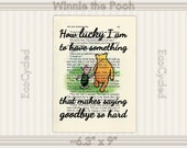How Lucky I Am To Have Something That Makes Saying Goodbye So Hard Classic Winnie the Pooh Vintage Upcycled Dictionary Art Print Book Lover
