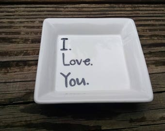 "Hand Painted Ring Dish ""I love you"" Soap Dish, Dip Dish, Trinket Dish, jewelry dish"