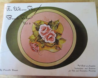 """Folk Art 1976 Decorative book """" For Whom The Brush Toles Vol 3"""" with Priscella Hauser 105 pages used book"""