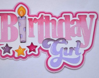 CraftECafe Birthday Girl,Paper Piecing for Premade Scrapbook Page, Layout, Die Cut, Embellishment