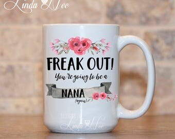 FREAK OUT! You're Going To Be a Nana AGAIN Mug, Promoted To Nana Gift, New Nana, Pregnancy Announcement Baby Reveal Gift Nana Mug MPH375