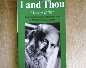 Martin Buber - I and Thou - A New Translation, with prologue and notes by Walter Kaufman
