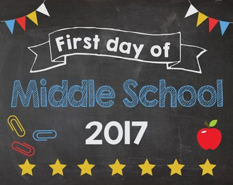 First Day of Middle School 2017 sign. PRINTABLE. 1st day of Middle School chalkboard. photo prop. Back to School sign poster.  digital