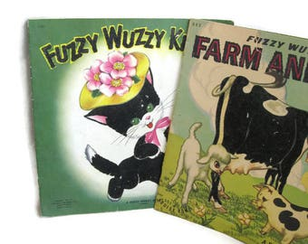 "2 vintage children's books, ""Fuzzy Wuzzy Kitten"" and ""Fuzzy Wuzzy Farm Animals"", 1940's"