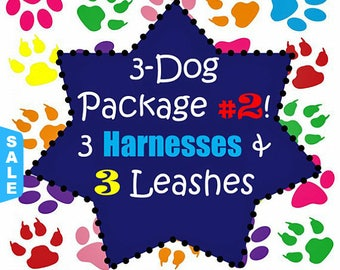Sale - 40% Off 3 Dog Package #2! 3 Harnesses and 3 - 6 Ft Leashes - Dog Harness Package