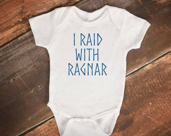 "Baby Onesie- ""I RAID WITH RAGNAR"" - Vikings tv Show"