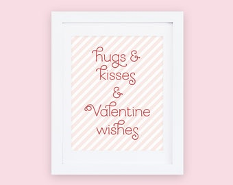 "Hugs and Kisses & Valentine Wishes Print - 8"" x 10"" - INSTANT DOWNLOAD"