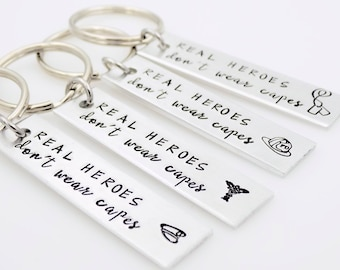 Real Heroes Don't wear capes, Military gift, gift for Doctor, Police wife, Fire girlfriend, My hero doesn't wear a cape handstamped keychain