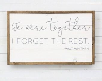 We were together, I forget the rest  Custom Hand painted Wood Sign,  vintage wood sign, wedding sign, vintage wood sign, shiplap sign