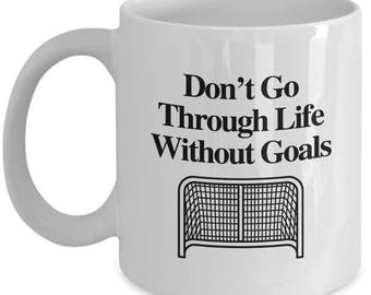 Go Through Life With Goals Funny Mug Gift for Hockey Fans Coffee Cup