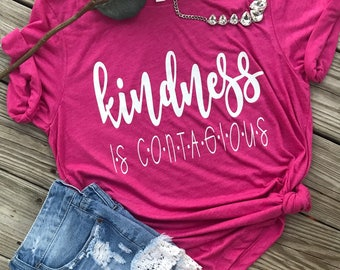 be kind - wonder movie - Kindness shirt - kindness is contagious - be kind - kindness is cool - teacher shirt - trendy - mom shirt