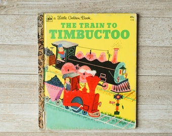 The Train to Timbuctoo | Vintage Children's Book | A Little Golden Book | 1975 | hardcover