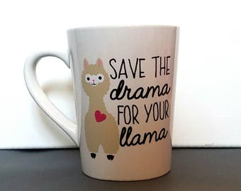 Save The Drama For Your Llama Mug, Llama Drama, Funny Coffee Mug, Coffee Cup, Coffee Mug, Llama Gift, Drama Lover, Drama Queen