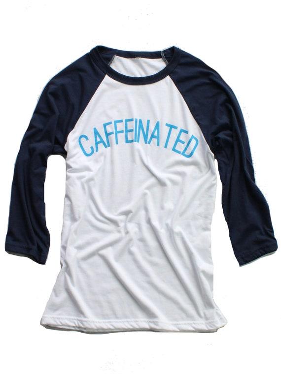 Caffeinated Raglan Tee - LIMITED EDITION