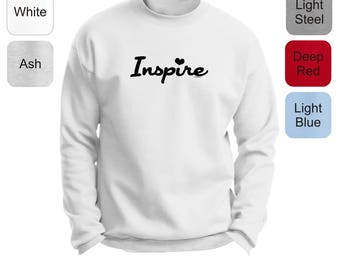 Inspirational Positive Message Great Gift Idea Inspire Premium Crewneck Sweatshirt F260 - RT-325