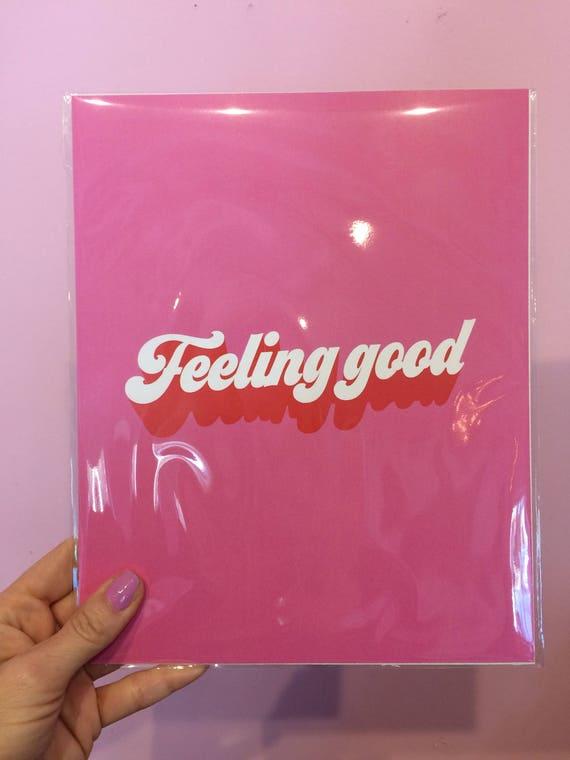 Feeling good 8x10 print