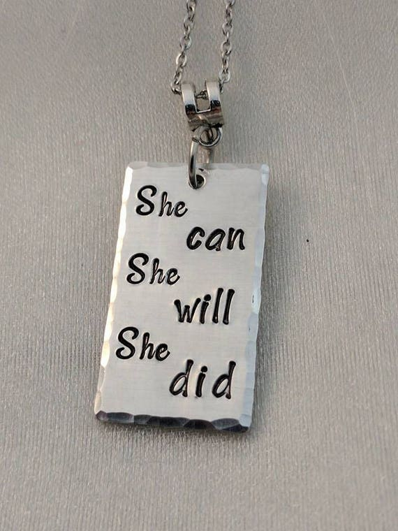 She Can - She Will - She Did - Statement Necklace - Inspirational Jewelry - Motivational Necklace - Graduation Necklace - Survivor Jewelry
