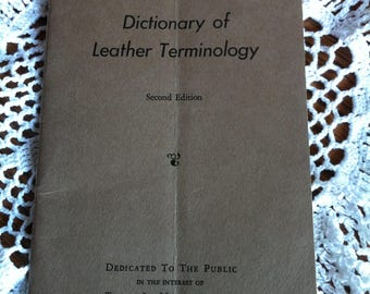 A Paperback Booklet Titled Dictionary Of Leather Terminology Second Edition Tanners' Council Of America Copyright 1936