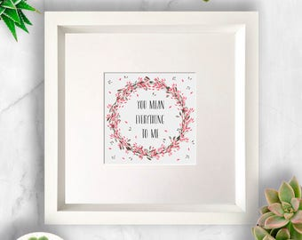 You Mean Everything to Me Art/Gift Frame, Love You Gift, Wife Gift, Husband Gift, Girlfriend Gift, Boyfriend Gift, Fiance Gift, Valentine