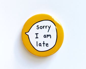 Sorry I am Late - badge button.